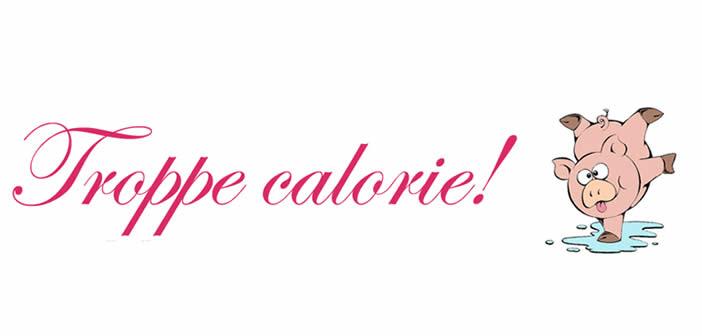 troppe calorie